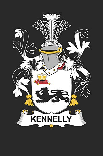Kennelly: Kennelly Coat of Arms and Family Crest Notebook Journal (6 x 9 - 100 pages)