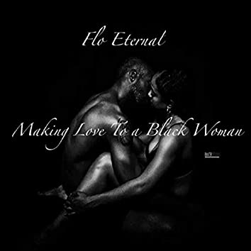 Making Love to a Black Woman