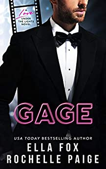 Gage: A Hollywood Romance (Love Under The Lights Book 1) by [Rochelle Paige, Ella Fox]