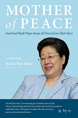 Compare Textbook Prices for Mother of Peace: A Memoir by Hak Ja Han Moon  ISBN 9780960103126 by Moon, Hak Ja Han