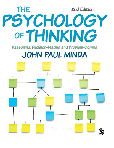 Compare Textbook Prices for The Psychology of Thinking: Reasoning, Decision-Making and Problem-Solving Second Edition ISBN 9781529702071 by Minda, John Paul
