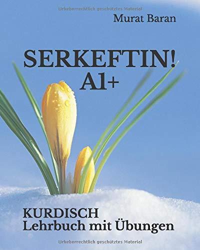 SERKEFTIN!: KURDISCH Lehrbuch mit Übungen