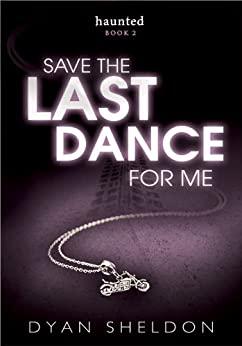 Haunted 2: Save The Last Dance For Me by [Dyan Sheldon]