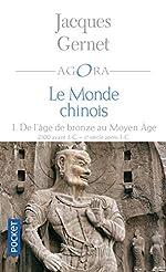 Le Monde Chinois - Tome 1, De L'age De Bronze Au Moyen Age de Jacques Gernet
