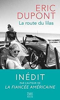 La route du lilas par Éric Dupont