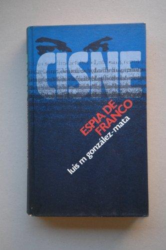 CISNE. ESPIA DE FRANCO.