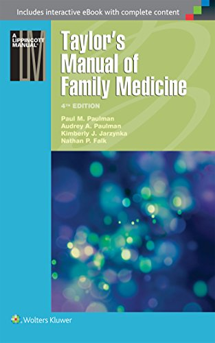 Compare Textbook Prices for Taylor's Manual of Family Medicine Taylor's Manual of Family Practice Fourth Edition ISBN 8601422076691 by Paulman MD, Paul M.,Paulman MD  MMM, Audrey A.,Jarzynka, Kimberly J.,Falk M.D., Dr. Nathan P.