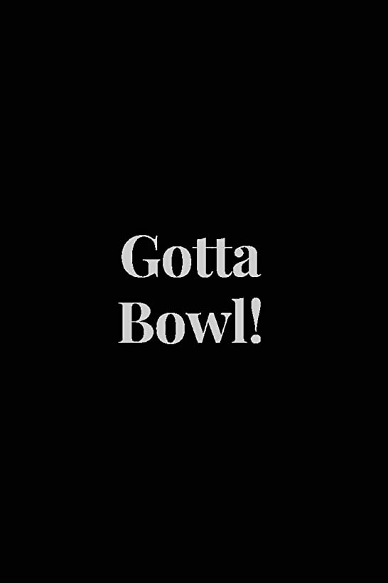 Gotta Bowl: Blank Journal and Bowling Notebook, Lined Pages, For Work or Home, To Do List, Log Book, Planning, Strategy and Skills, Team Tracking, Black