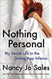 Nothing Personal: My Secret Life in the Dating App Inferno