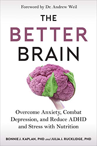 The Better Brain: Overcome Anxiety, Combat Depression, and Reduce ADHD and Stress with Nutrition (English Edition)
