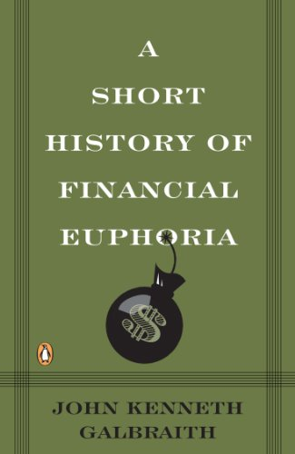 A Short History of Financial Euphoria (Penguin Business)