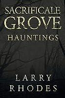 Sacrificale Grove: Hauntings