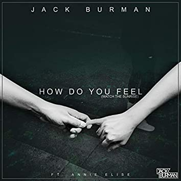 How Do You Feel (Watch the Sunrise) [feat. Annie Elise]
