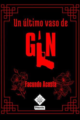 Un último vaso de gin de Facundo Acosta