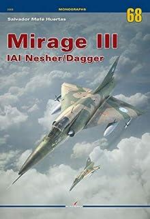 Mirage III: Iai Nesher/Dagger (Monographs)