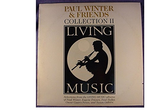 Paul Winter & Friends Mint / NM Stereo Lp - Paul Winter & Friends Collection II - Living Music Records - 1987 - Printed In Canada