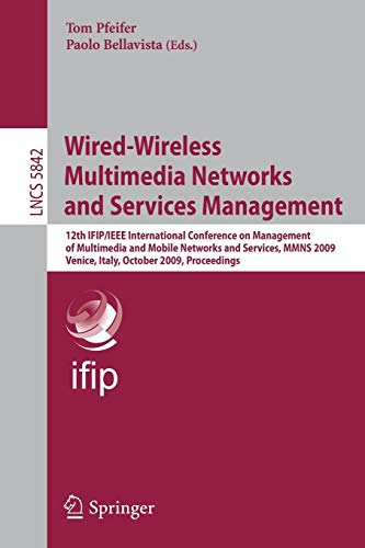 Wired-Wireless Multimedia Networks and Services Management (Lecture Notes in Computer Science)