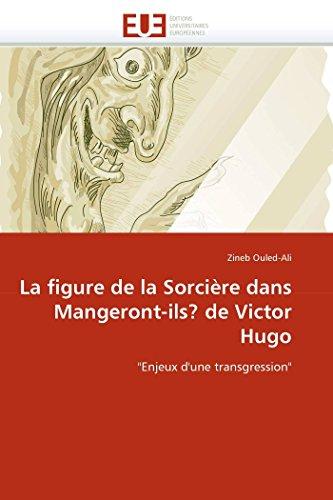 La figure de la Sorcière dans Mangeront-ils? de Victor Hugo:
