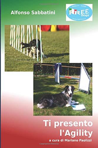 Ti presento l'agility: Costruire un binomio di Agility dal cucciolo alla ricognizione