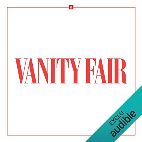 Pack Vanity Fair                   By:                                                                                                                                 Vanity Fair                               Narrated by:                                                                                                                                 Vanity Fair                      Length: 7 hrs and 55 mins     Not rated yet     Overall 0.0