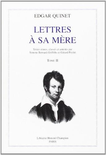 Lettres à ma mère . : T2 (1821-1825) (Lettres à sa mère / Edgar Quinet. (2))