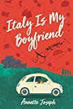 Italy Is My Boyfriend