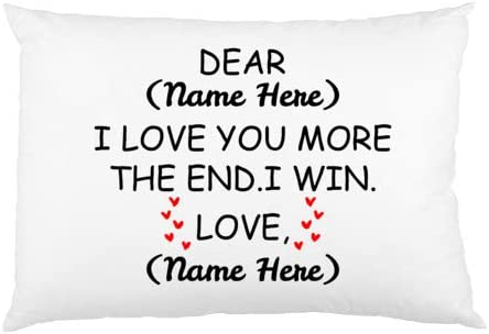 Pillowcase I Love You More The End I Win Funny Personalized Name Unique Inspirational Sarcasm product image