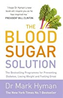 The Blood Sugar Solution: The Bestselling Programme for Preventing Diabetes, Losing Weight and Feeling Great by NA(2016-06-30)