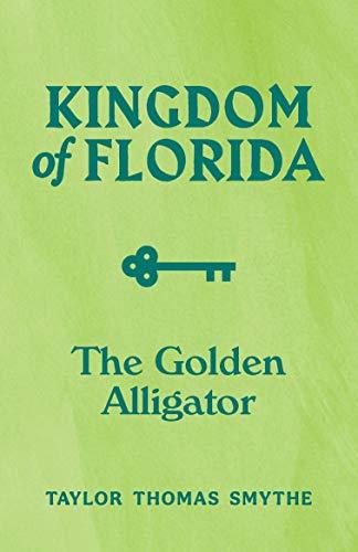 Kingdom of Florida: The Golden Alligator: Book 1 in the Kingdom of Florida Series