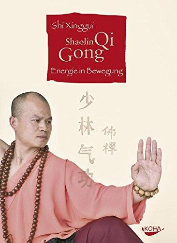 Shaolin Qi Gong: Energie in Bewegung