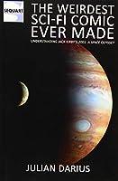 The Weirdest Sci-Fi Comic Ever Made: Understanding Jack Kirby's 2001: A Space Odyssey
