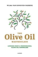The Olive Oil Masterclass: Lessons from a Professional Olive Oil Sommelier