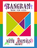 Tangram Book for Kids with Animals Volume 2: 50 Tangrams for Kids Puzzles, Tangram Puzzle for Kids (Tangram Books for Kids)