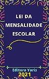 Lei da Mensalidade Escolar – Lei 9.870/99: Atualizada - 2021 (Portuguese Edition)