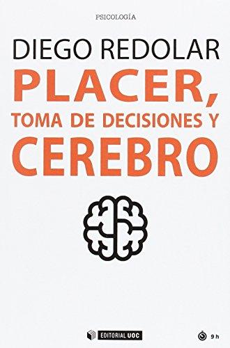 Placer, toma de decisiones y cerebro (Manuales) (Spanish Edition)