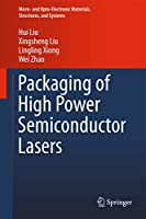 Packaging of High Power Semiconductor Lasers (Micro- and Opto-Electronic Materials, Structures, and Systems)