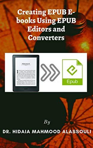 Creating EPUB E-books Using EPUB Editors and Converters (English Edition)