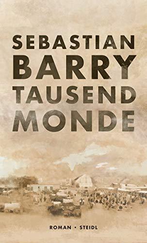 Buchseite und Rezensionen zu 'Tausend Monde' von Sebastian Barry