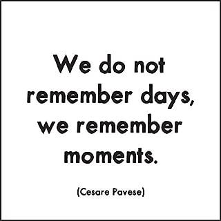 Inspirational Magnet - We do not remember days, we remember moments - Quote Magnet - Fridge Magnet - 3.5