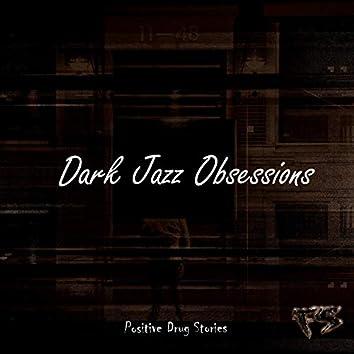 Dark Jazz Obsessions