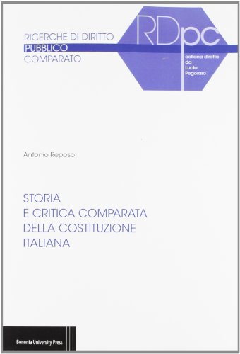 Storia e critica comparata della Costituzione italiana (Ricerche di diritto comparato)