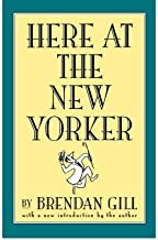 [ Here at the New Yorker By Gill, Brendan ( Author ) Paperback 1997 ]