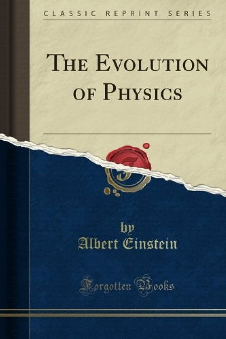 不愉快に扱いやすいホイストThe Evolution of Physics (Classic Reprint)