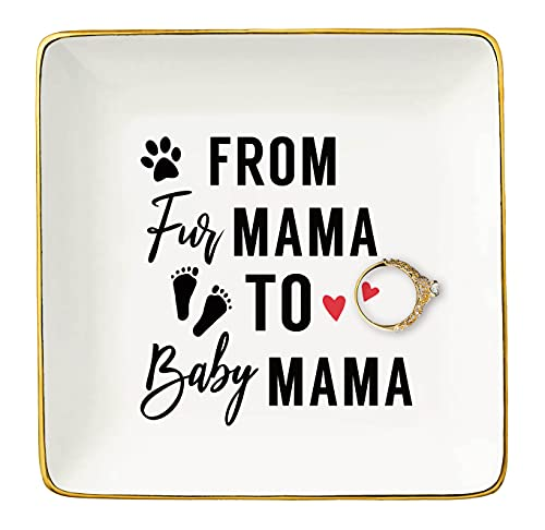 From Fur Mama to Baby Mama - Mom to Be Gift -Have a Baby Gift - Pregnancy Announcement Gift - Baby Reveal Gift for New Mom Mother - Ceramic Jewelry Holder Ring Dish Trinket Tray