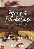 Die Paula Anders Reihe: Mord & Schokolade (Großdruck): Paula Anders' erster Fall
