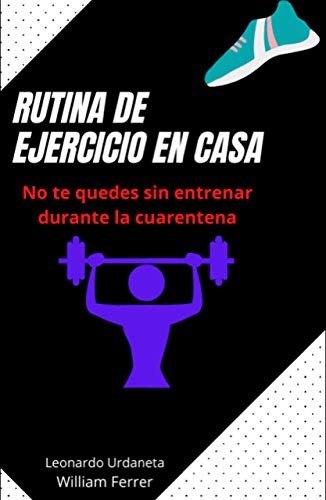 RUTINA DE EJERCICIOS EN CASA: No te quedes sin entrenar durante la cuarentena