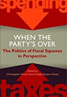 When the Party's Over: The Politics of Fiscal Squeeze in Perspective (Proceedings of the British Academy)