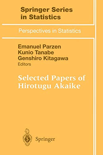 Selected Papers of Hirotugu Akaike (Springer Series in Statistics)