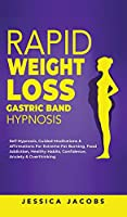 Rapid Weight Loss Gastric Band Hypnosis: Self-Hypnosis, Guided Meditations & Affirmations For Extreme Fat Burning, Food Addiction, Healthy Habits, Confidence, Anxiety & Overthinking