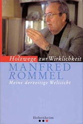 Rommel: Holzwege zur Wirklichkeit